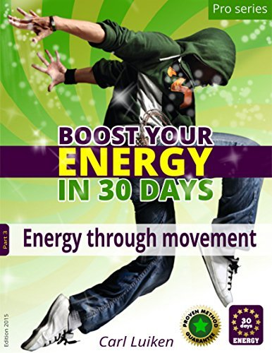 Energy through movement: Boost your Energy (Boost your Energy Pro series Book 3)  by  Carl Luiken