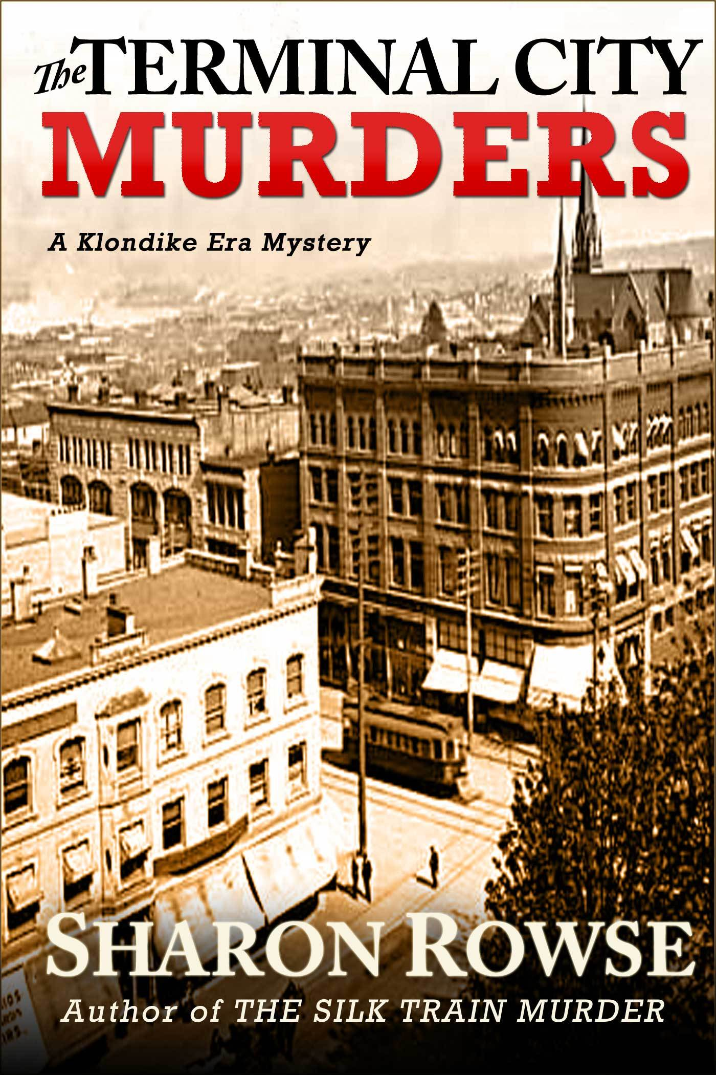The Terminal City Murders (Klondike Era Mysteries, #4) Sharon Rowse