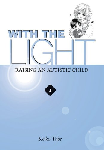 With the Light: Raising an Autistic Child (With the Light, #1)  by  Keiko Tobe