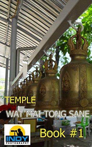 Wat Mai Tong Sane (Book 1) Indy Photography