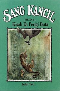 Sang Kancil Jilid 6 Kisah di Perigi Buta  by  Jaafar Taib