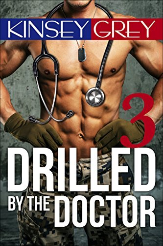 Drilled the Doctor 3: A BBW Medical Humiliating Punishing Alpha Male by Kinsey Grey