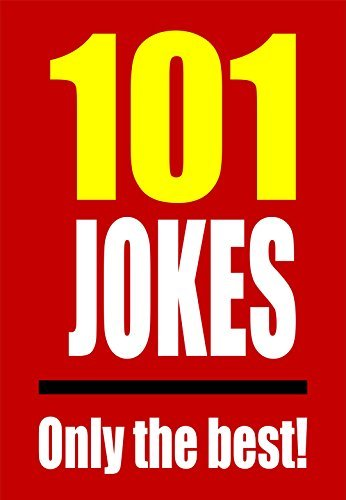 101 JOKES: Only the best!  by  Phillip Mcqueen