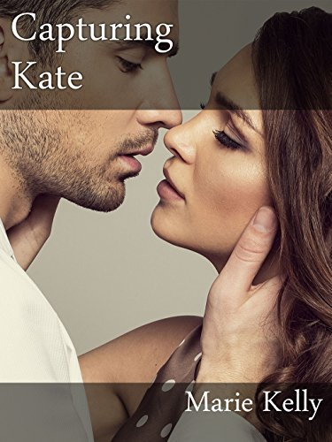 Capturing Kate (Sam, Bella and Kate Book 3)  by  Marie Kelly