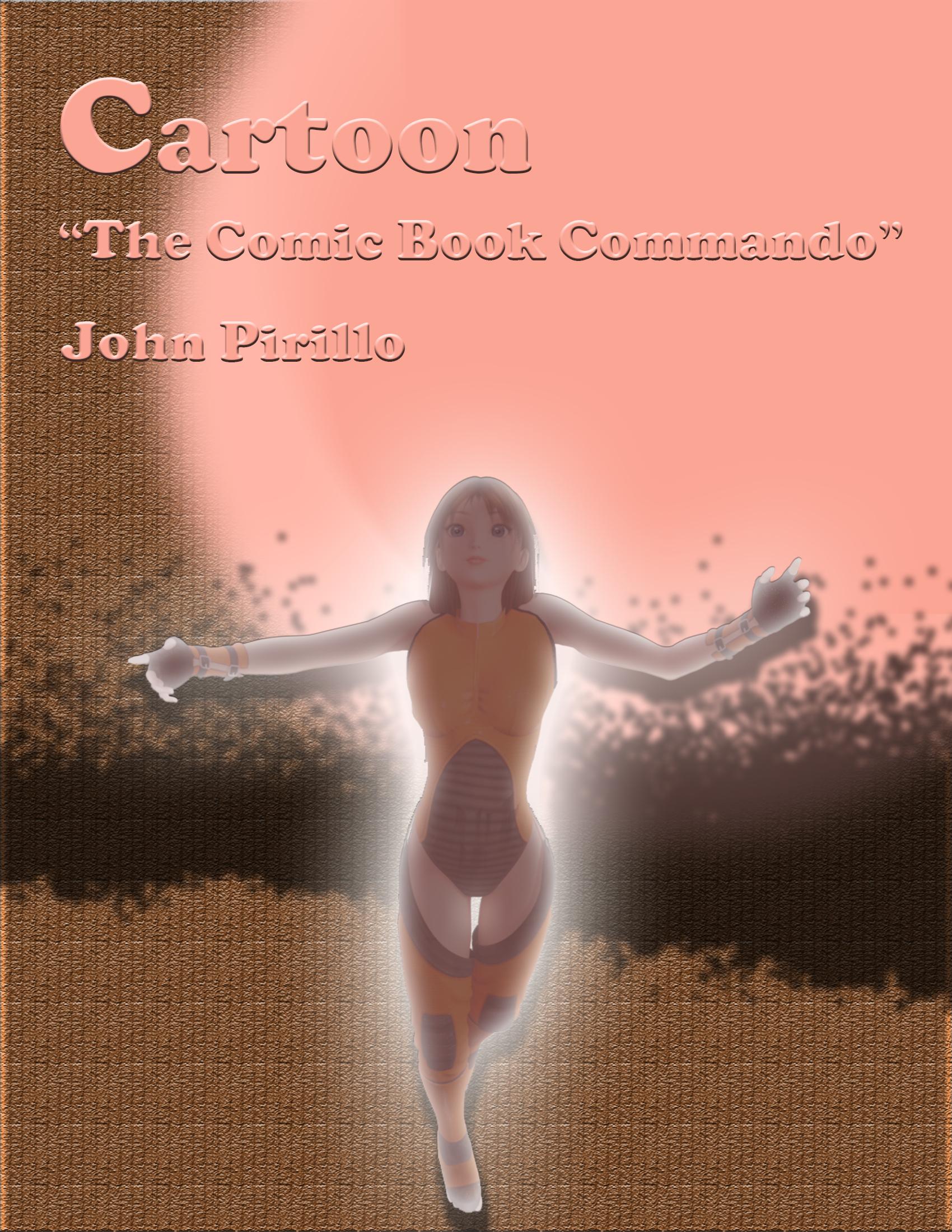 Cartoon: The Comic Book Commando John Pirillo