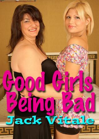 Good Girls Being Bad  by  Jack Vitale