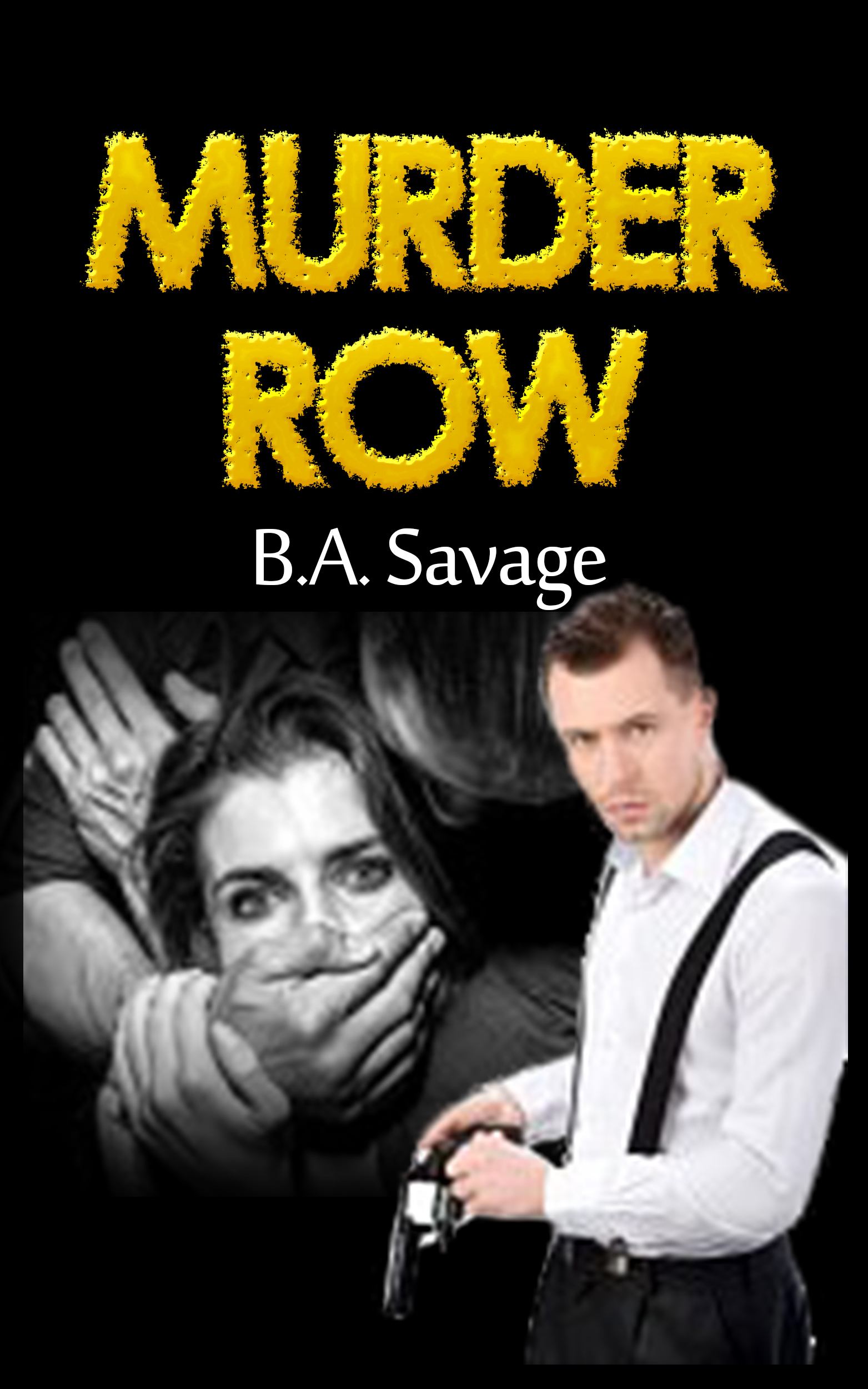 Murder Row (A Private Detective Mystery Series of crime mystery novels Book 1 ) B.A Savage