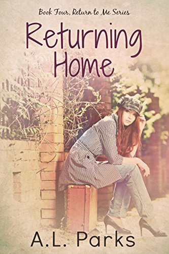Returning Home (Return to Me, #4)  by  A.L. Parks