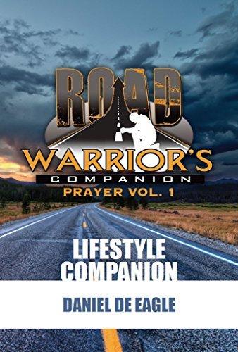 Road Warriors Companion: Prayer Vol.1  by  Daniel de Eagle