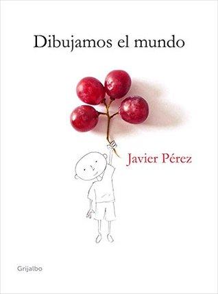 Dibujamos el mundo Javier Pérez