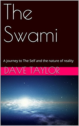 The Swami: A Journey To The Self And The Nature Of Reality  by  Dave Taylor