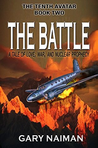 The Battle: A Nuclear Prophecy (THE TENTH AVATAR - Book 2) Gary Naiman