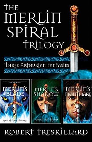 The Merlin Spiral Trilogy: Merlins Blade, Merlins Shadow, and Merlins Nightmare  by  Robert Treskillard