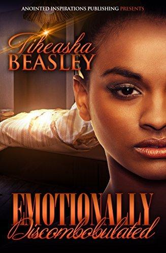 Emotionally Discombobulated Tiheasha Beasley