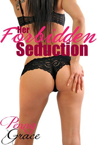 Her Forbidden Seduction  by  Penny Grace