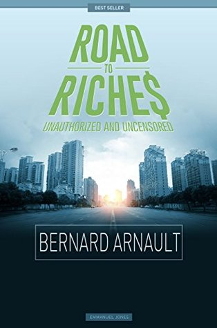 Bernard Arnault - Road To Riches Famous Billionaires Unauthorized & Uncensored  by  Emmanuel Jones