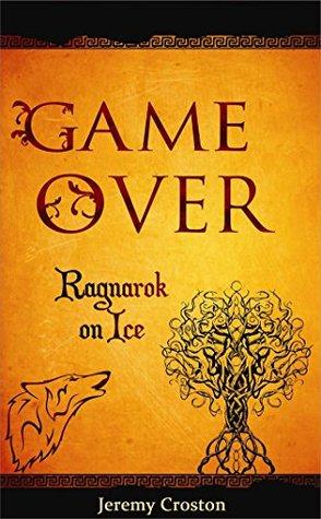 Game Over (Ragnarok on Ice Book 3)  by  Jeremy Croston