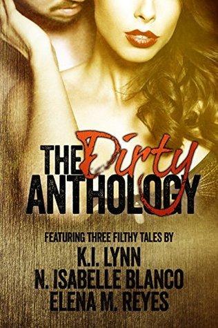 The Dirty Anthology  by  K.I. Lynn