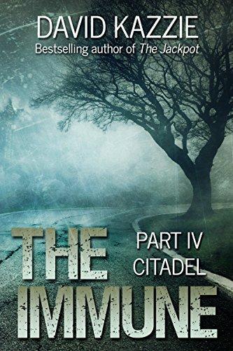 Citadel: The Immune Series, Volume 4  by  David Kazzie