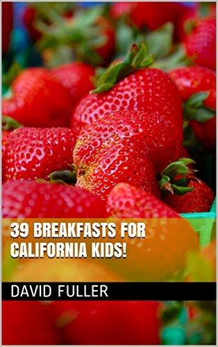 39 Breakfasts for California Kids!  by  David Fuller