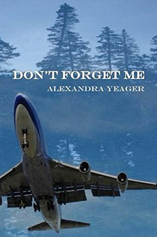 Dont Forget Me Alexandra Yeager