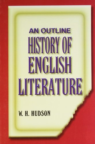 An Outline History Of English Literature  by  Hudson W H