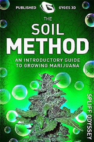 Der Boden - Methode: Ein Einführungs Führung bis Wachsend Marihuana  by  Spliff Odyssey