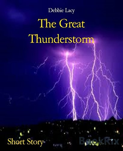 The Great Thunderstorm  by  Debbie Lacy