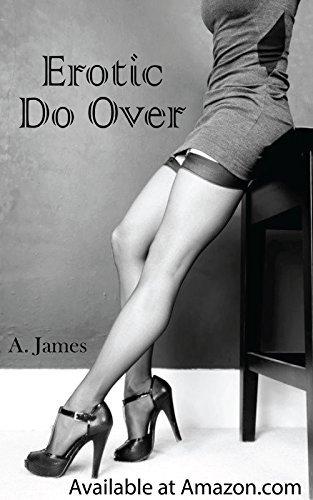 Erotic Do-Over A James