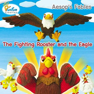 Aesops Fables The Fighting rooster and the Eagle Chakorn Rujirachakorn