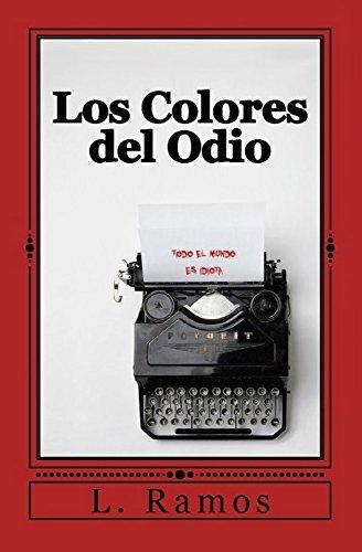 Los Colores Del Odio  by  L. Ramos