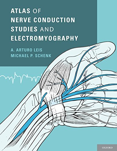 Atlas of Nerve Conduction Studies and Electromyography  by  A. Arturo Leis