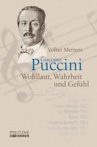 Giacomo Puccini: Wohllaut, Wahrheit und Gefühl Volker Mertens