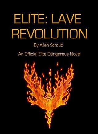 Elite: Lave Revolution: An Official Elite Dangerous Novel  by  Allen Stroud