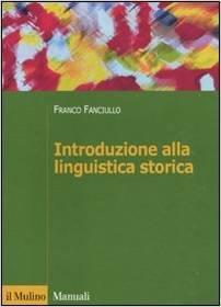 Introduzione Alla Linguistica Storica  by  Franco Fanciullo