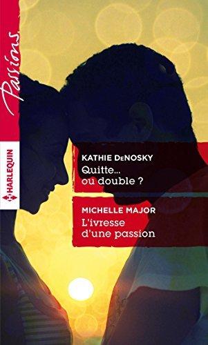 Quitte... ou double ? - Livresse dune passion  by  Kathie DeNosky