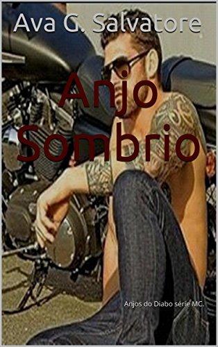 Anjo Sombrio: Anjos do Diabo série MC.  by  Ava G. Salvatore