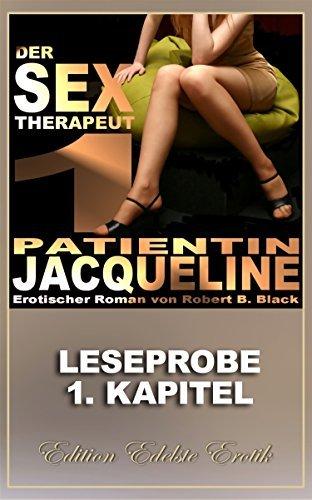 Der Sex-Therapeut: Patientin Jacqueline: 1. Kapitel - Leseprobe Robert B. Black