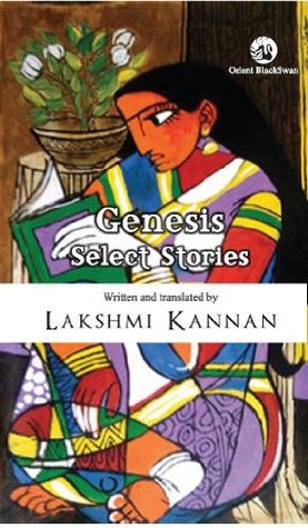 Genesis: Select Stories  by  Lakshmi Kannan