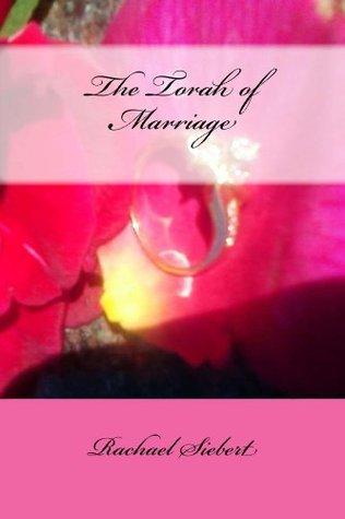 The Torah of Marriage (The Ten Commmandments Study Series Book 5) Rachael Siebert