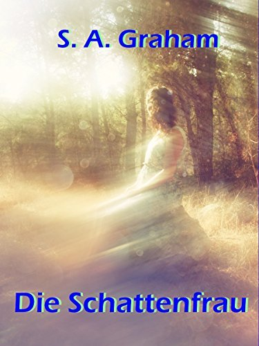 Die Schattenfrau  by  S. A. Graham