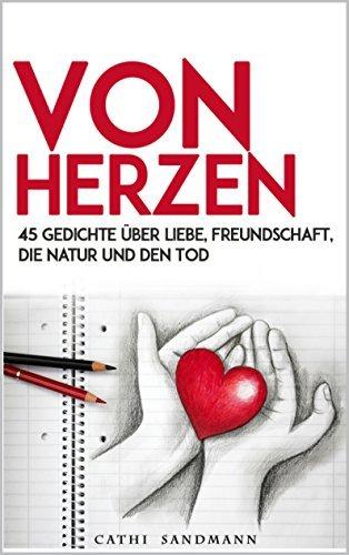 Von Herzen: 45 Gedichte über Liebe, Freundschaft, die Natur und den Tod  by  Cathi Sandmann
