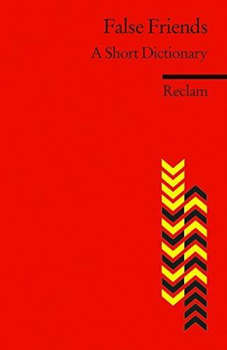 False Friends: A Short Dictionary: Reclams Rote Reihe - Fremdsprachentexte  by  Burkhard Dretzke