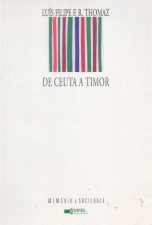 De Ceuta a Timor  by  Luís Filipe Thomaz