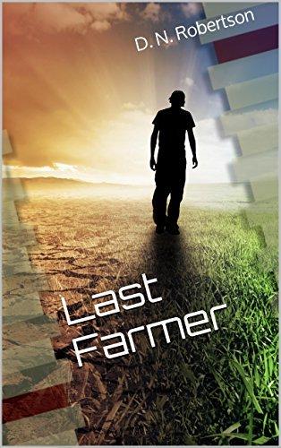 Last Farmer: Last Farmer Series - Book 1 D.N. Robertson