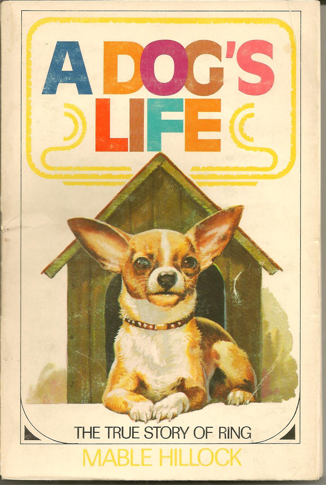 A Dogs Life, The True Story of Ring  by  Mable Hillock