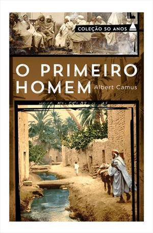 O Primeiro Homem  by  Albert Camus