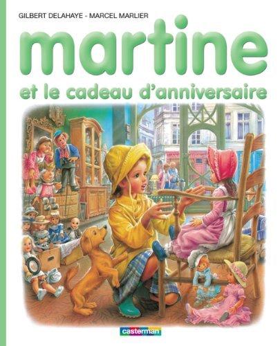 Martine et le cadeau danniversaire  by  Marcel Marlier