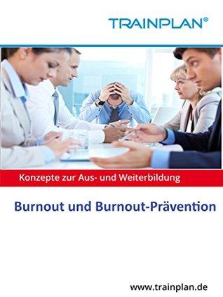 TRAINPLAN - Burnout und Burnout-Prävention  by  Wolfgang J. Schmitt