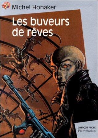Les Buveurs de rêves  by  Michel Honaker
